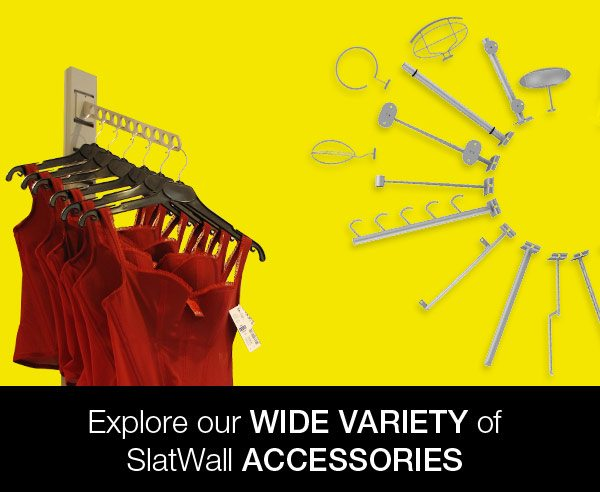 Wide Variety of SlatWall Accessories
