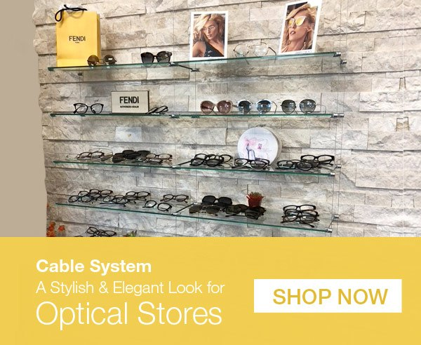 Cable System A Stylish and Elegant Optical Stores